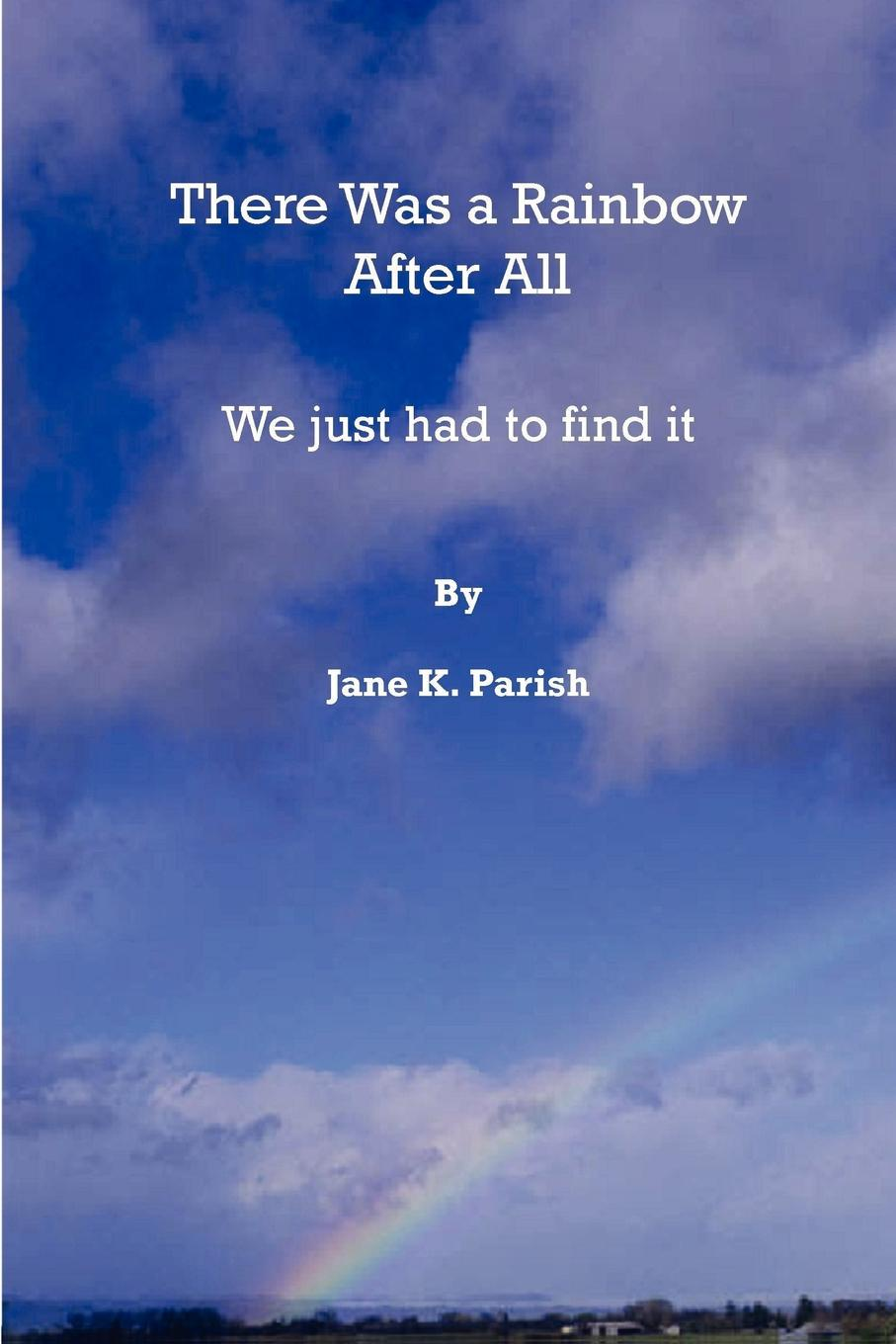 Jane Parish There Was a Rainbow After All janine allis the secrets of my success the story of boost juice juicy bits and all