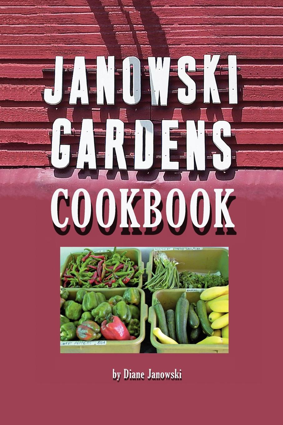 Diane Janowski Janowski Gardens Cookbook sally bee the secret ingredient family cookbook
