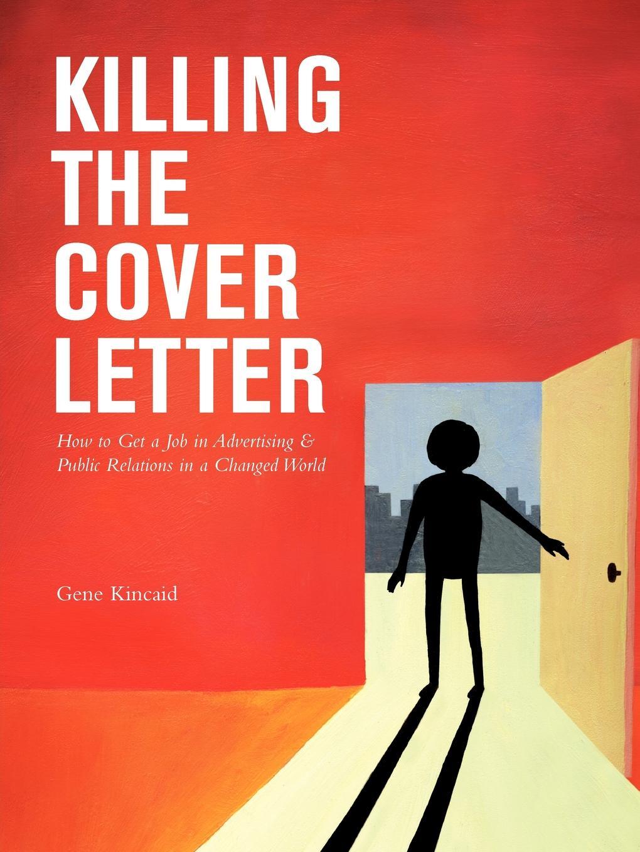 Gene Kincaid Killing the Cover Letter copycat killing