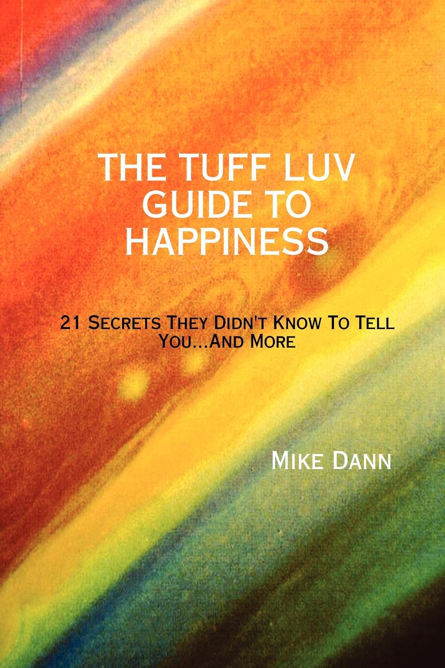 Mike Dann THE TUFF LUV GUIDE TO HAPPINESS mathew hartley one month to happiness