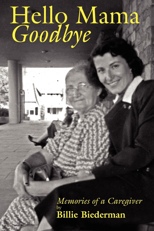 купить Billie Biederman Hello Mama Goodbye онлайн