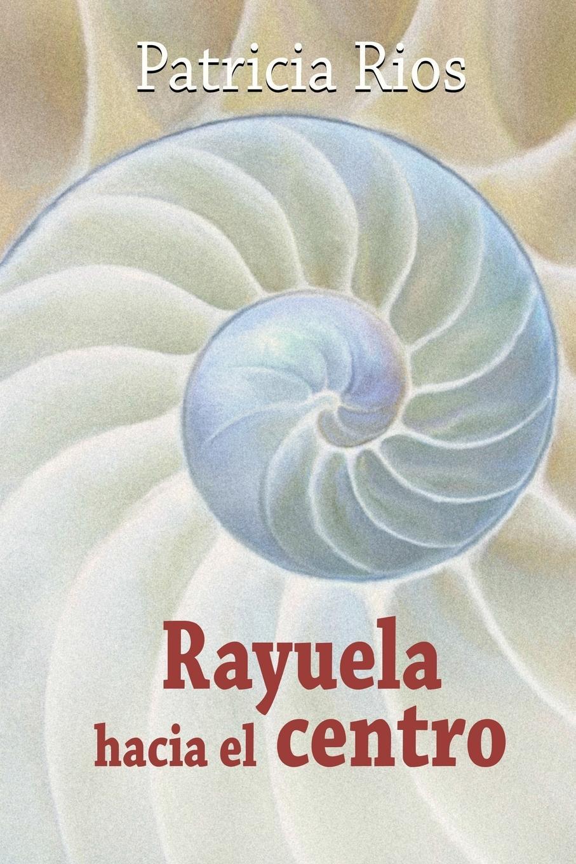 лучшая цена Patricia Rios Rayuela Hacia El Centro