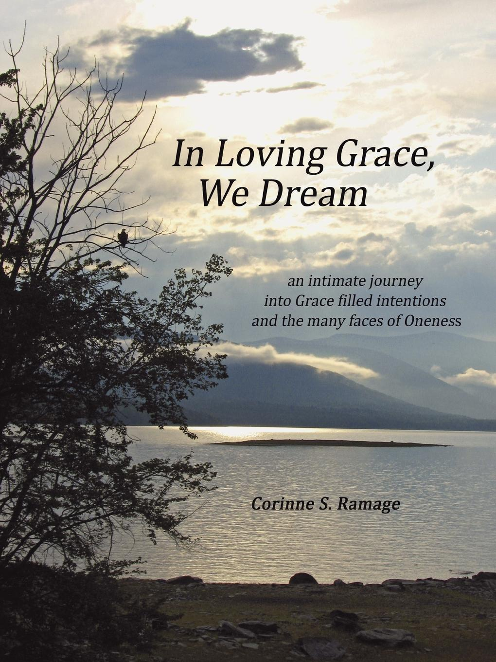 Corinne S. Ramage In Loving Grace, We Dream forman samuel s narrative of a journey down the ohio and mississippi in 1789 90