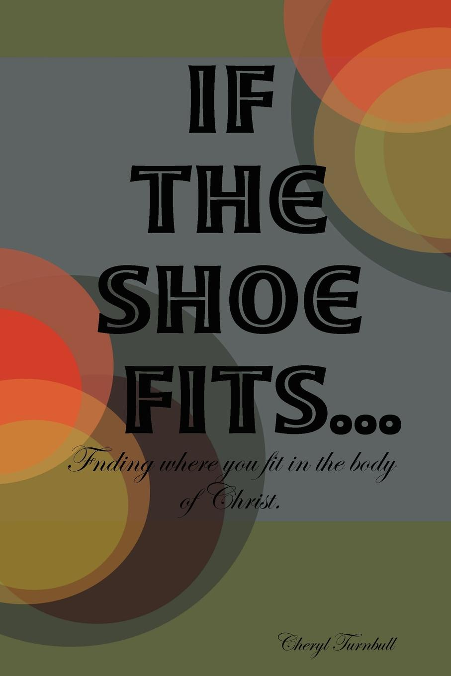 Cheryl Turnbull If the Shoe Fits nigel risner the impact code live the life you deserve