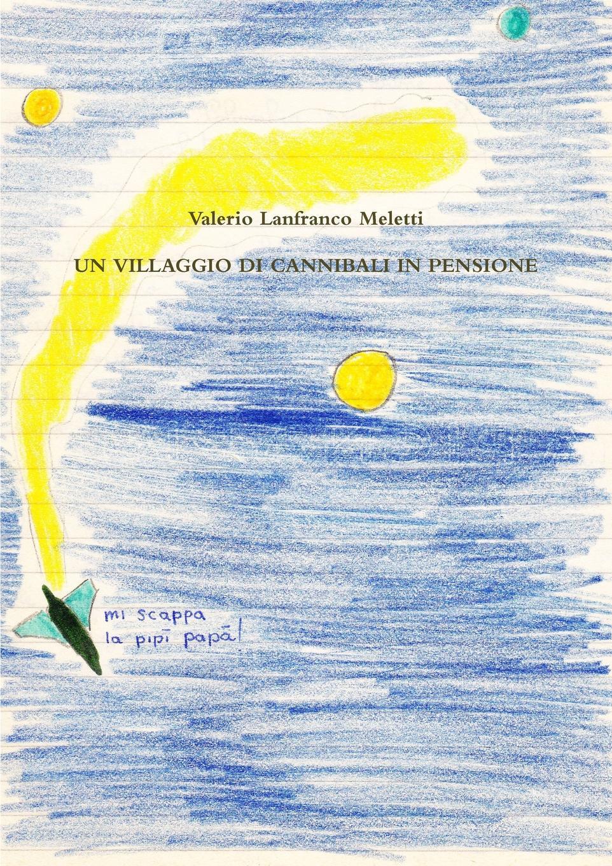 Valerio Lanfranco Meletti Un Villaggio Di Cannibali in Pensione giorgio giulini memorie spettanti alla storia al governo ed alla descrizione della citta e 5