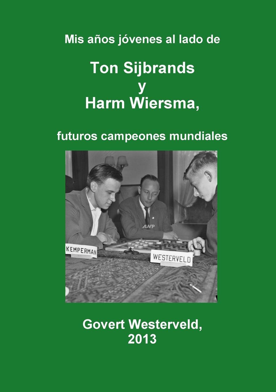 Govert Westerveld MIS Anos Jovenes Al Lado de Ton Sijbrands y Harm Wiersma, Futuros Campeones Mundiales caroline de groot q ue esta ya florecida nuestra vina