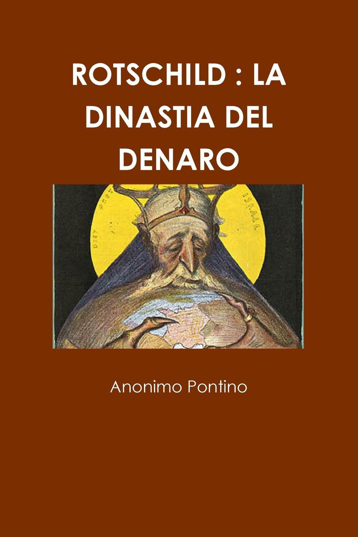 Anonimo Pontino Rotschild. La Dinastia del Denaro simone luigi peruzzi storia del commercio e dei banchieri italian edition