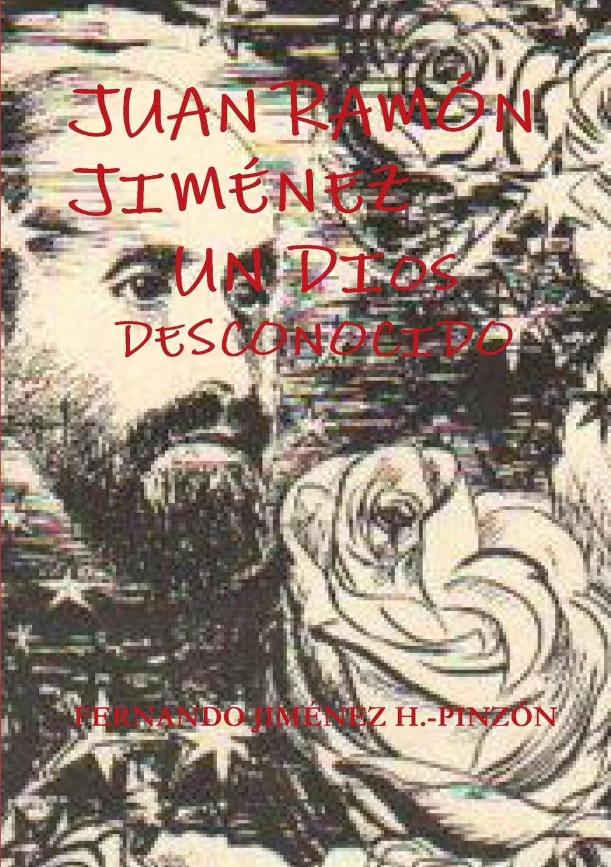 FERNANDO JIMÉNEZ H.-PINZÓN JUAN RAMON JIMENEZ UN DIOS DESCONOCIDO juan ignacio raduan paniagua embarcaciones insumergibles con recuperacion de la flotabilidad
