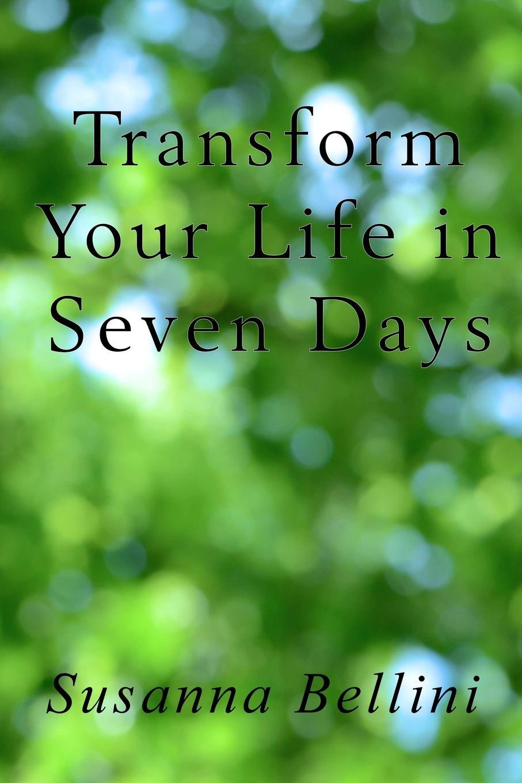 Susanna Bellini Transform Your Life in Seven Days jana alcorn hope speaks boldly transform your life