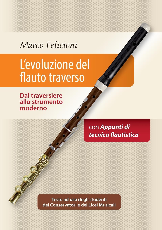 Marco Felicioni L.evoluzione del flauto traverso - Dal traversiere allo strumento moderno ferrucci antonio il traforo del sempione ed i passaggi alpini italian edition