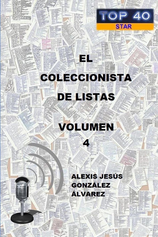 Alexis Jesa S. Gonzalez Alvarez El Coleccionista de Listas - Volumen 4 стоимость