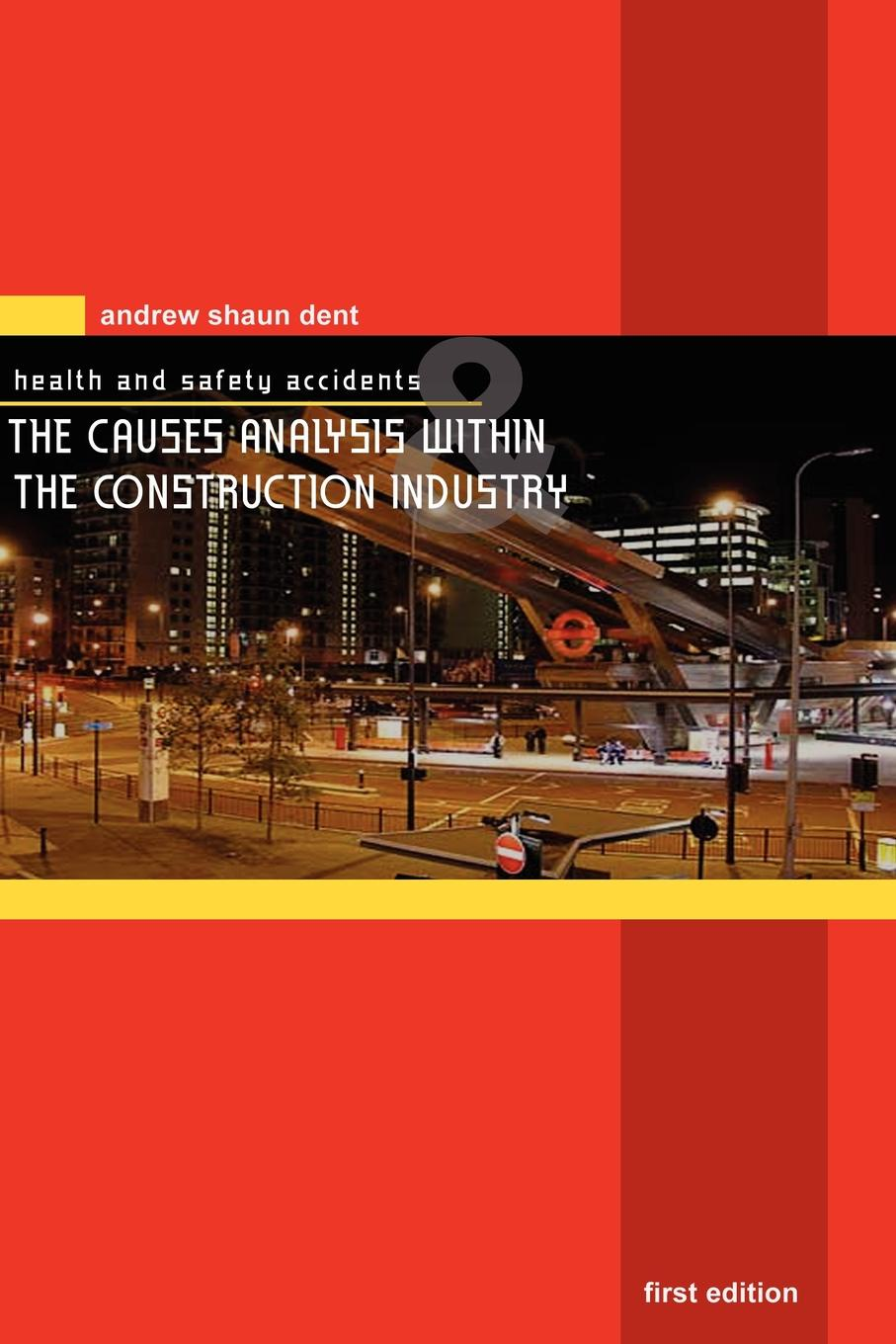 Andrew Shaun Health and Safety Accidents and The Causes Analysis within the Construction Industry cooper rachel constructing futures industry leaders and futures thinking in construction isbn 9781444327847