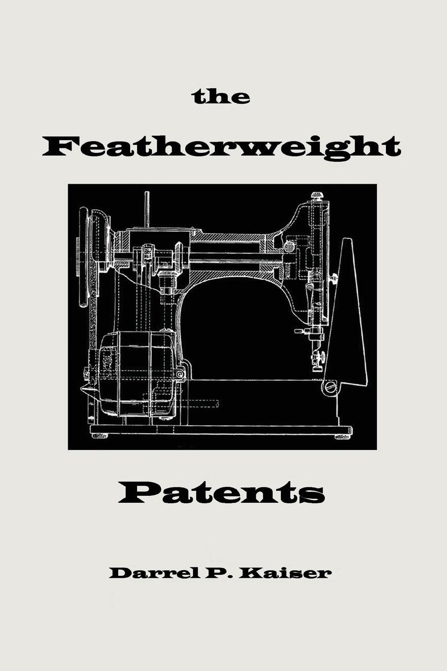 Darrel P. Kaiser The Featherweight Patents