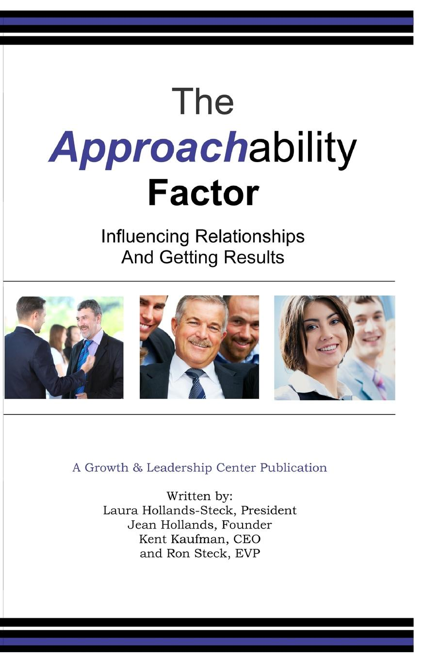 Kent Kaufman, Jean Hollands, Laura Steck The Approachability Factor. Influencing Relationships and Getting Results libbey laura jean jolly sally pendleton or the wife who was not a wife