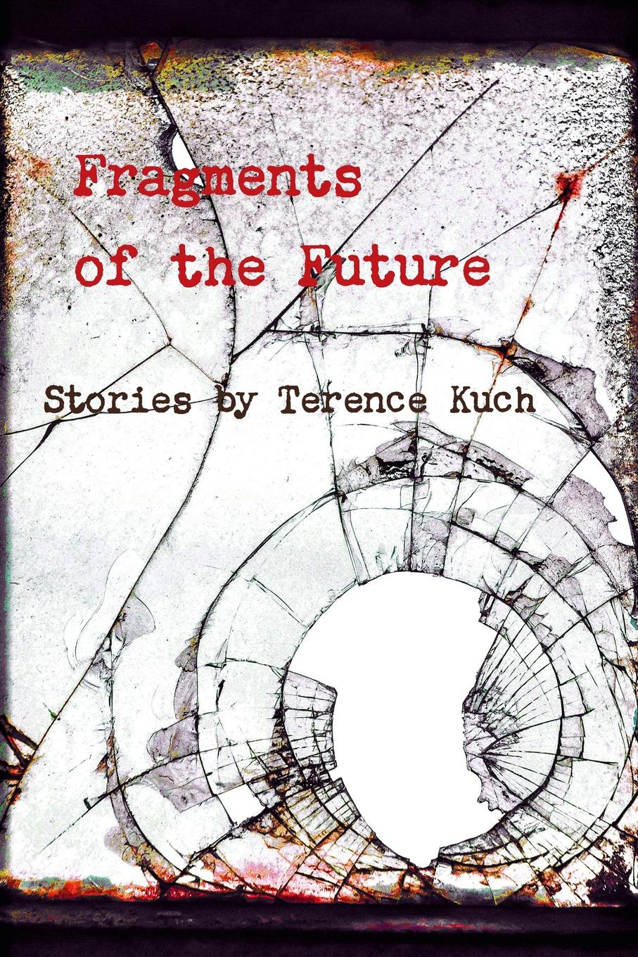 Terence Kuch Fragments of the Future шоколад ritter sport 646316