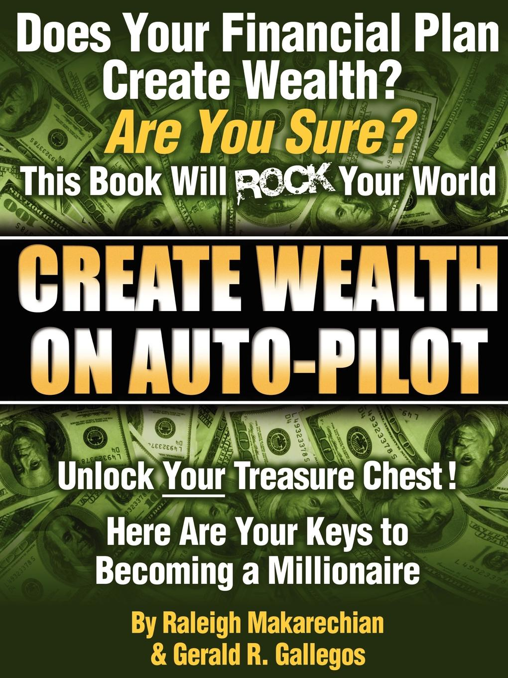 лучшая цена Raleigh Makarechian, Gerald R. Gallegos Create Wealth On Auto-Pilot