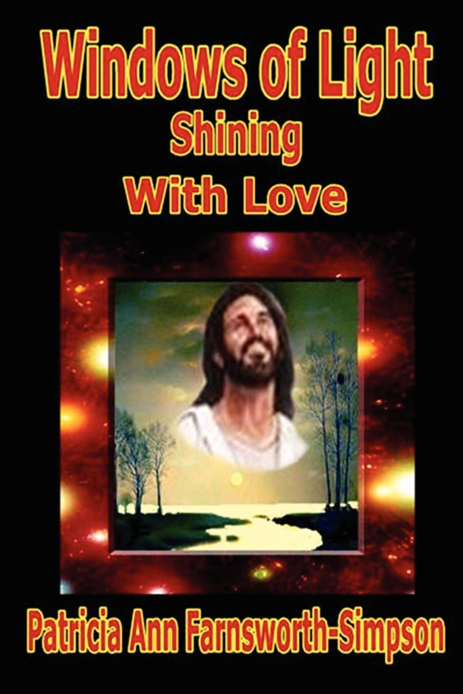 Patricia Ann Farnsworth-Simpson Windows of Light joel george rise above your enemies paperback book