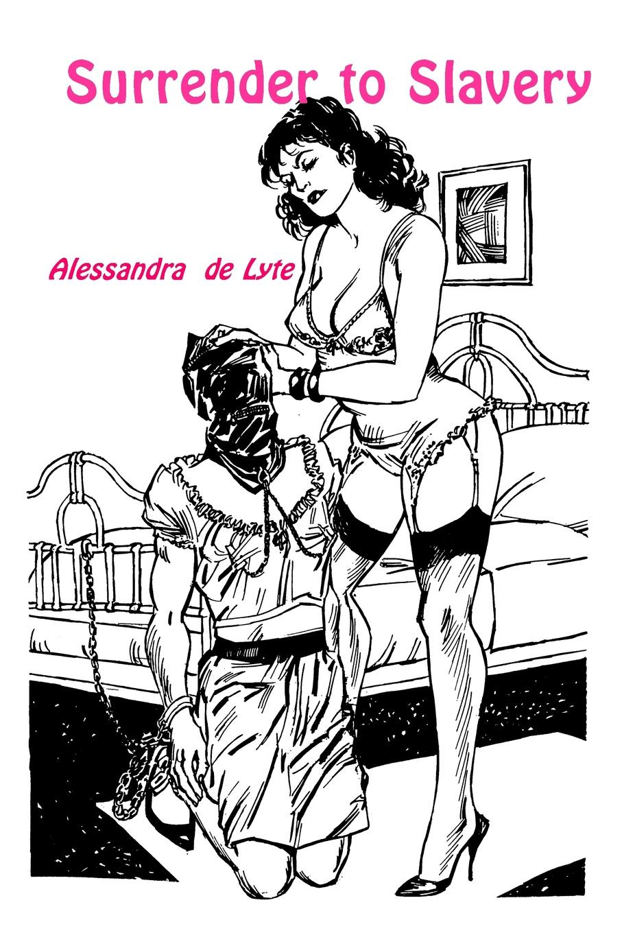 Alessandra De Lyte Surrender to Slavery alessandra de lyte surrender to slavery