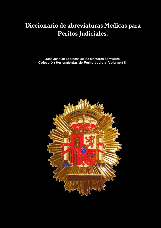 Jos Espinosa de los Monteros Sarmiento Diccionario abreviaturas Medicas para Peritos Judiciales