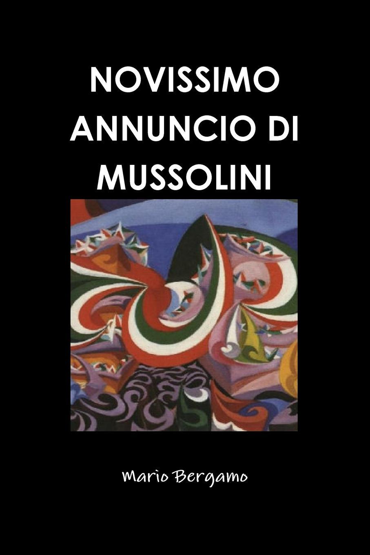Mario Bergamo NOVISSIMO ANNUNCIO DI MUSSOLINI carlo salvioni fonetica del dialetto moderno della citta di milano