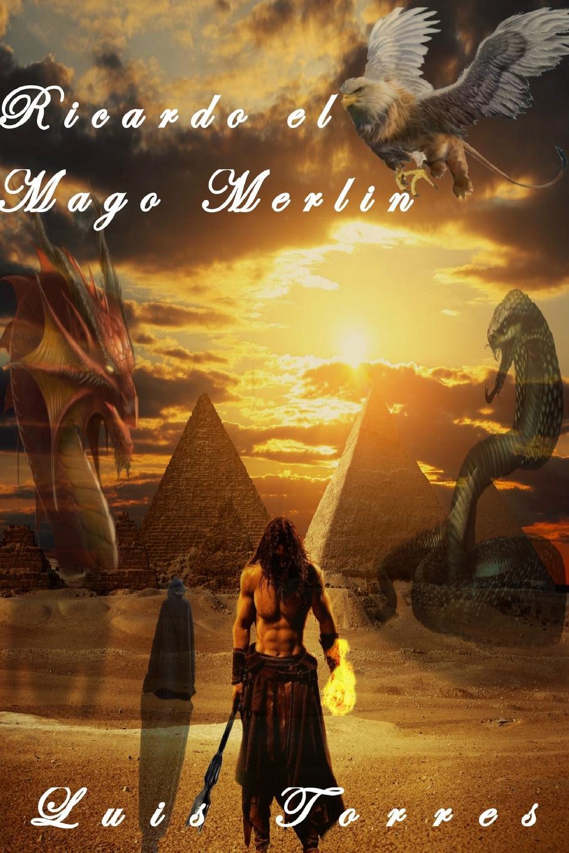 Luis Torres Ricardo el Mago Merlin mireia garc a una aventura un pueblo dividido