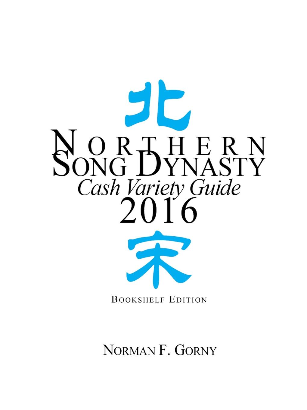 Norman F. Gorny Northern Song Dynasty Cash Variety Guide 2016 norman f gorny northern song dynasty cash variety guide 2016