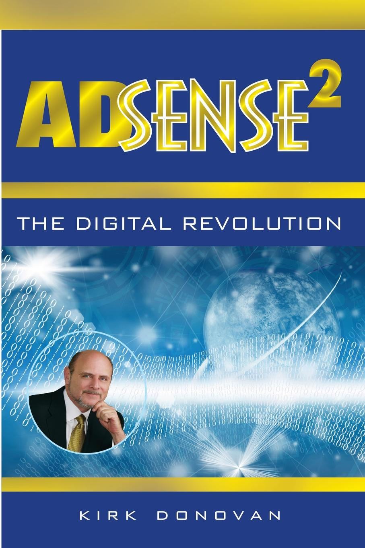 Kirk Donovan AdSense2 The Digital Revolution david booth display advertising an hour a day