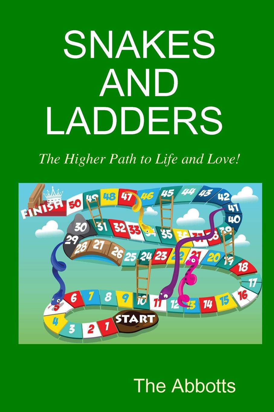 The Abbotts Snakes and Ladders - The Higher Path to Life and Love. john adair how to find your vocation a guide to discovering the work you love