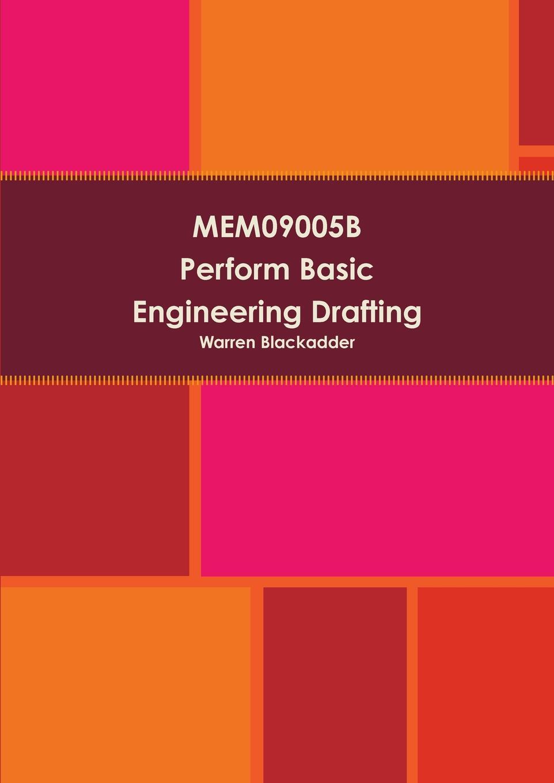 Warren Blackadder MEM09005B Perform Basic Engineering Drafting недорго, оригинальная цена
