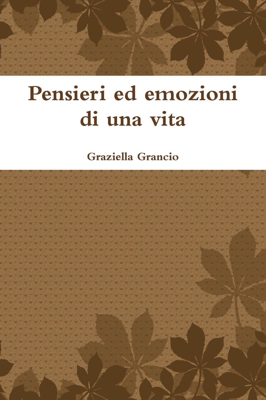Graziella Grancio Pensieri Ed Emozioni Di Una Vita стоимость