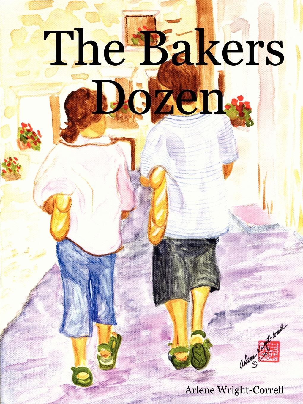 Arlene Wright-Correll The Bakers Dozen book of bread recipes to make at home