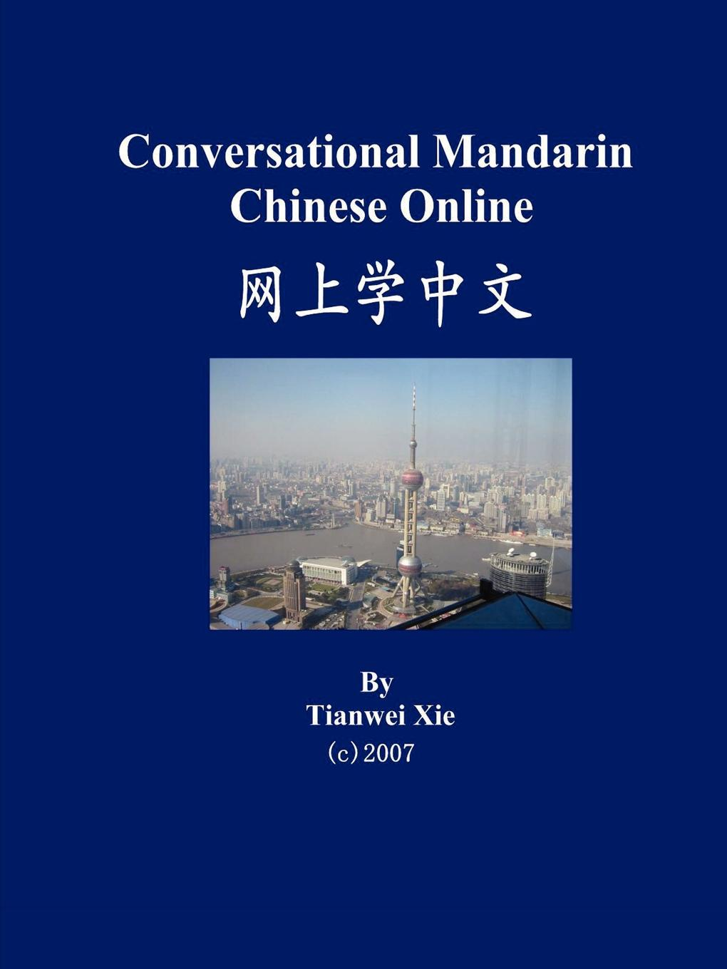 Tianwei Xie Conversational Mandarin Chinese Online (Simplified Character Version) chinese made easy for kids workbook 3 arabic edition simplified chinese version by yamin ma chinese study book for children