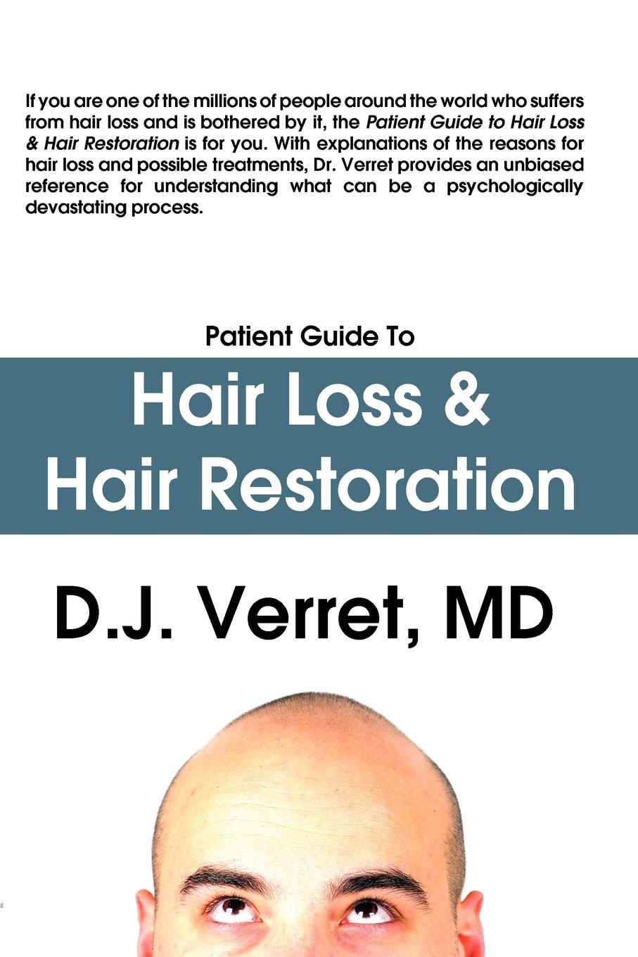 D.J. Verret Patient Guide to Hair Loss . Hair Restoration the patient s guide to weight loss surgery revised edition