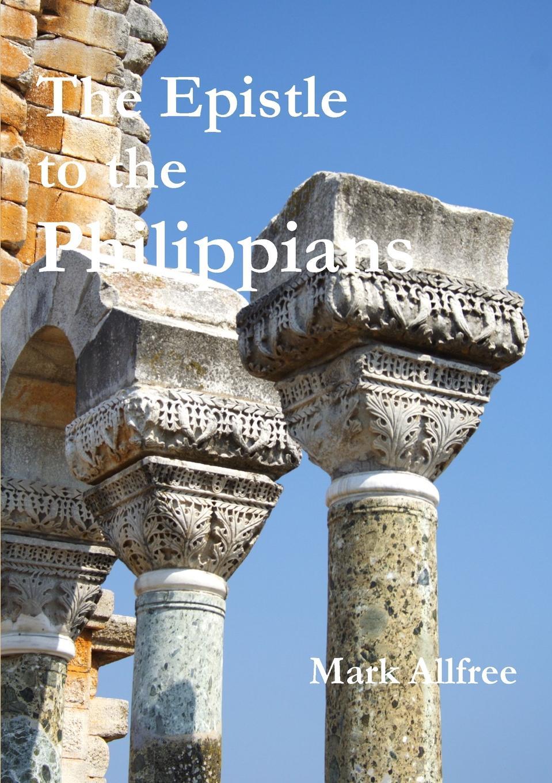 Mark Allfree The Epistle to the Philippians m udovichenko the stargazer s servant