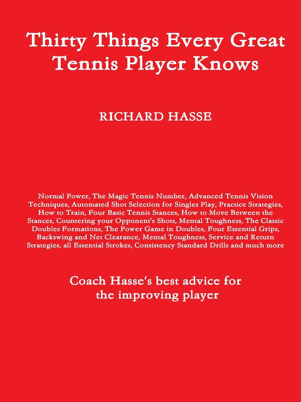RICHARD HASSE Thirty Things Every Great Tennis Player Knows sanwei cc blade 2 peices of 729 transcend rubber with sponge for a table tennis pingpong racket long shakehand fl