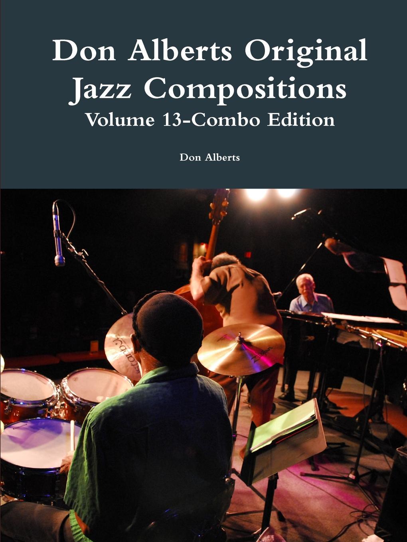 Don Alberts Don Alberts Original Jazz Compositions Volume 13 night jazz music notebook 8 stave