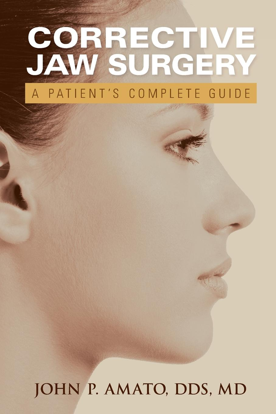 John Amato A Patient.s Guide to Jaw Surgery the patient s guide to weight loss surgery revised edition
