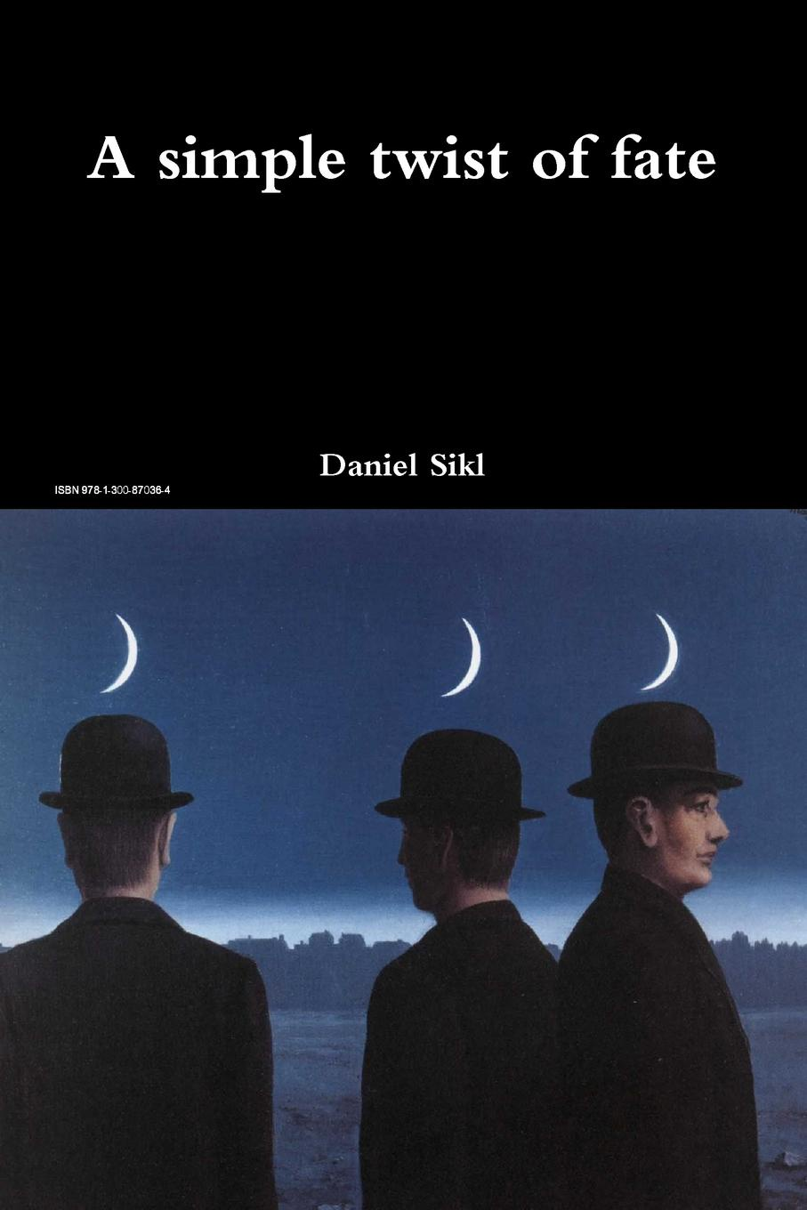 Daniel Sikl A Simple Twist of Fate twist of fate