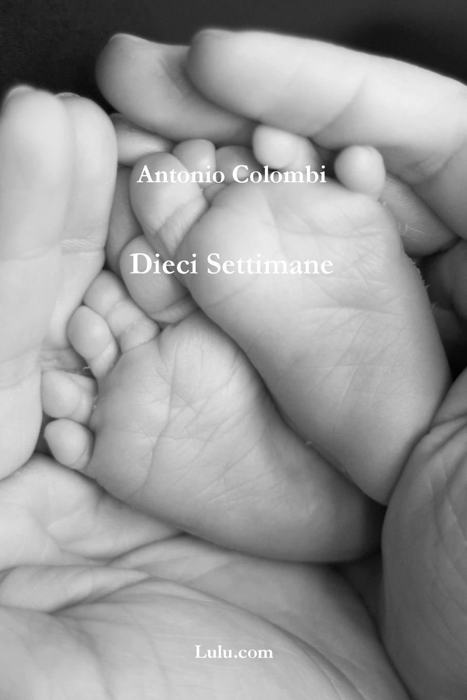 цена Antonio Colombi Dieci Settimane онлайн в 2017 году