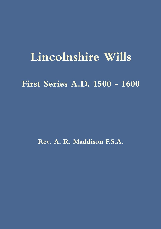 цена A. R. Maddison, Rev a. R. Maddison Lincolnshire Wills. First Series A.D. 1500 - 1600 онлайн в 2017 году