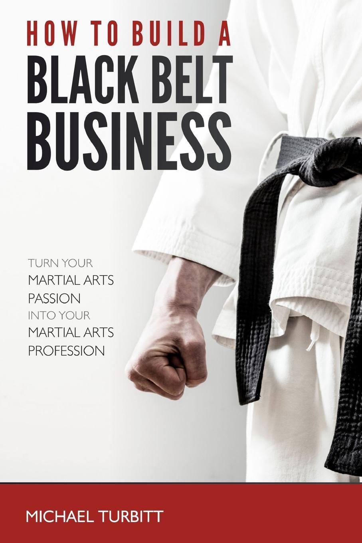 Michael Turbitt How to Build a Black Belt Business new taekwondo karate mma martial arts belt display rack belt holder 10 belts