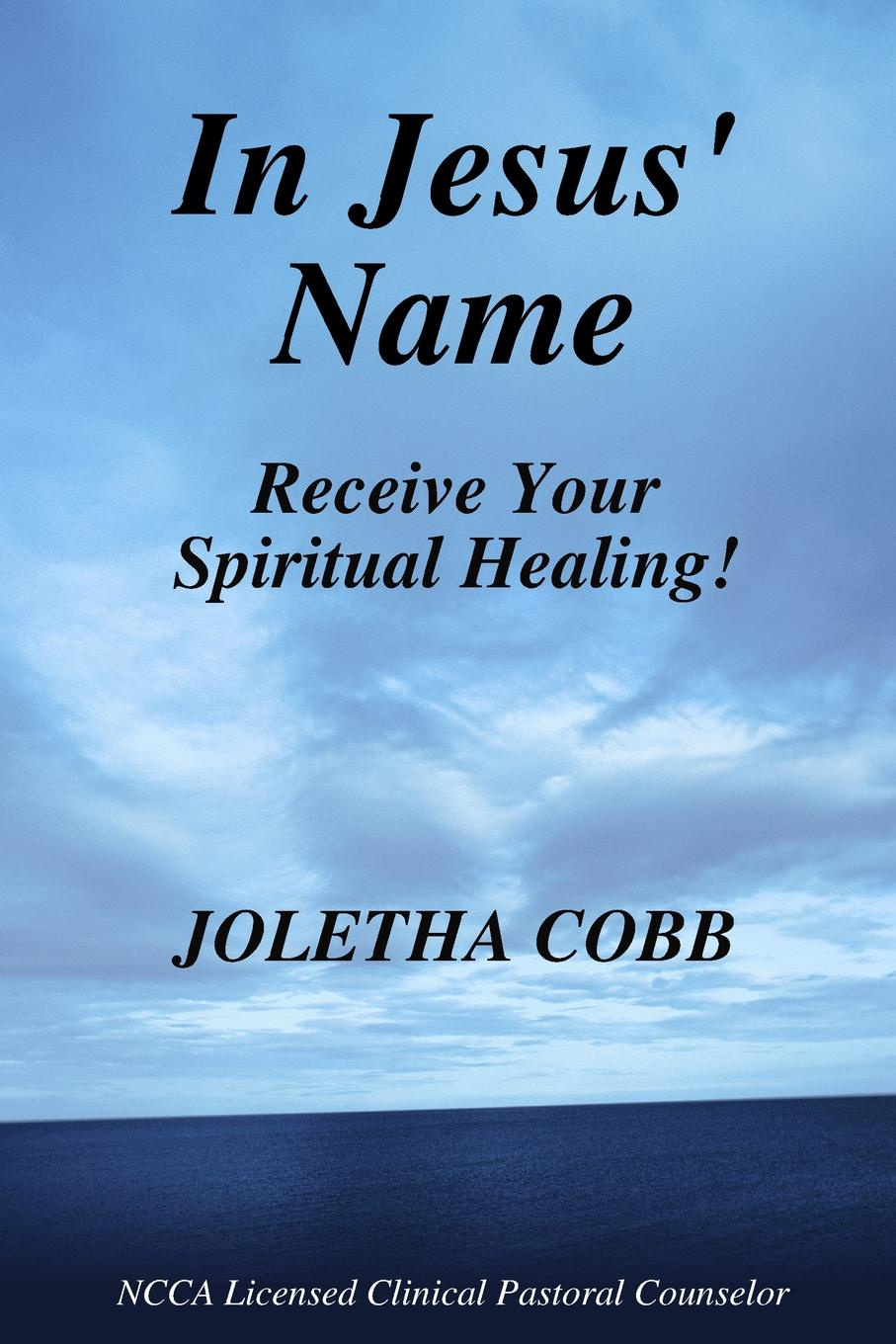 Joletha Cobb In Jesus. Name Receive Your Spiritual Healing paul lynch emotional healing in minutes simple acupressure techniques for your emotions