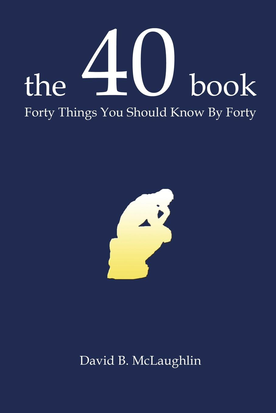 David B. McLaughlin The 40 Book. Forty Things You Should Know by Forty david ricardo the works of david ricardo with a notice of the life and writings of the author