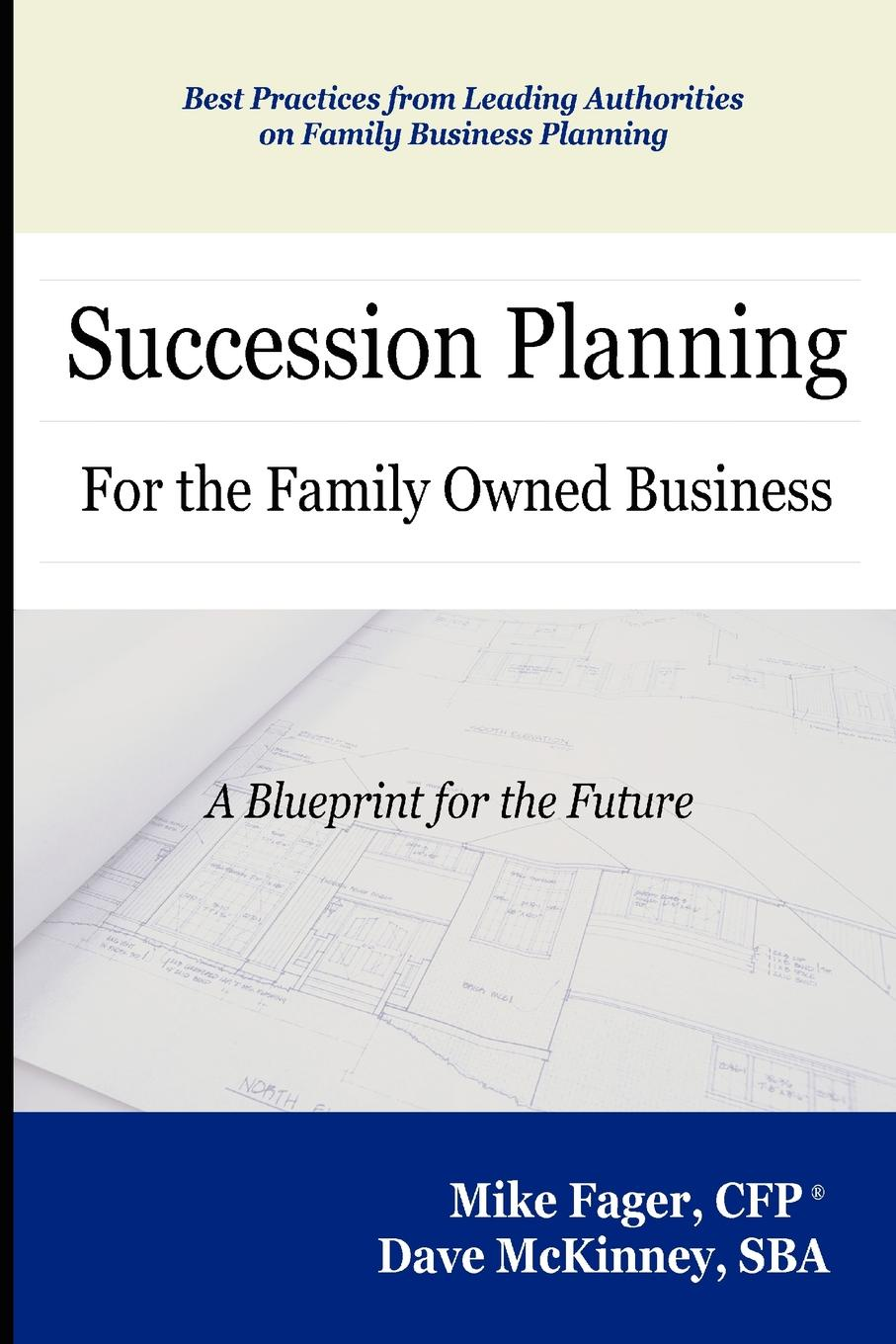 Mike Fager, Dave McKinney Succession Planning for the Family Owned Business business planning to ease repaying loans