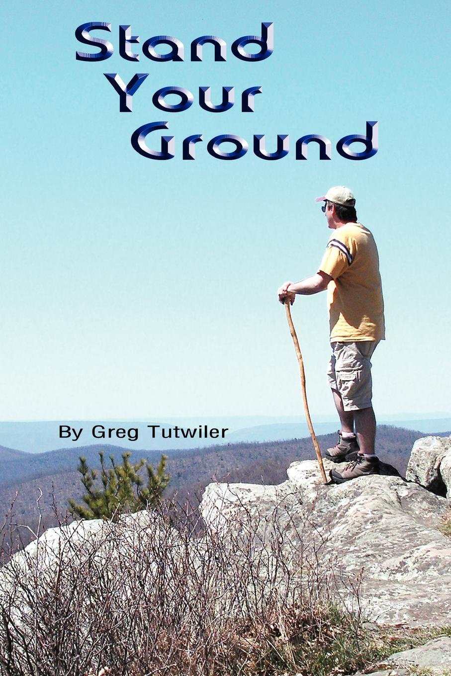 Greg Tutwiler Stand Your Ground joe l lewis essence of the christian journey faith hope and love these three