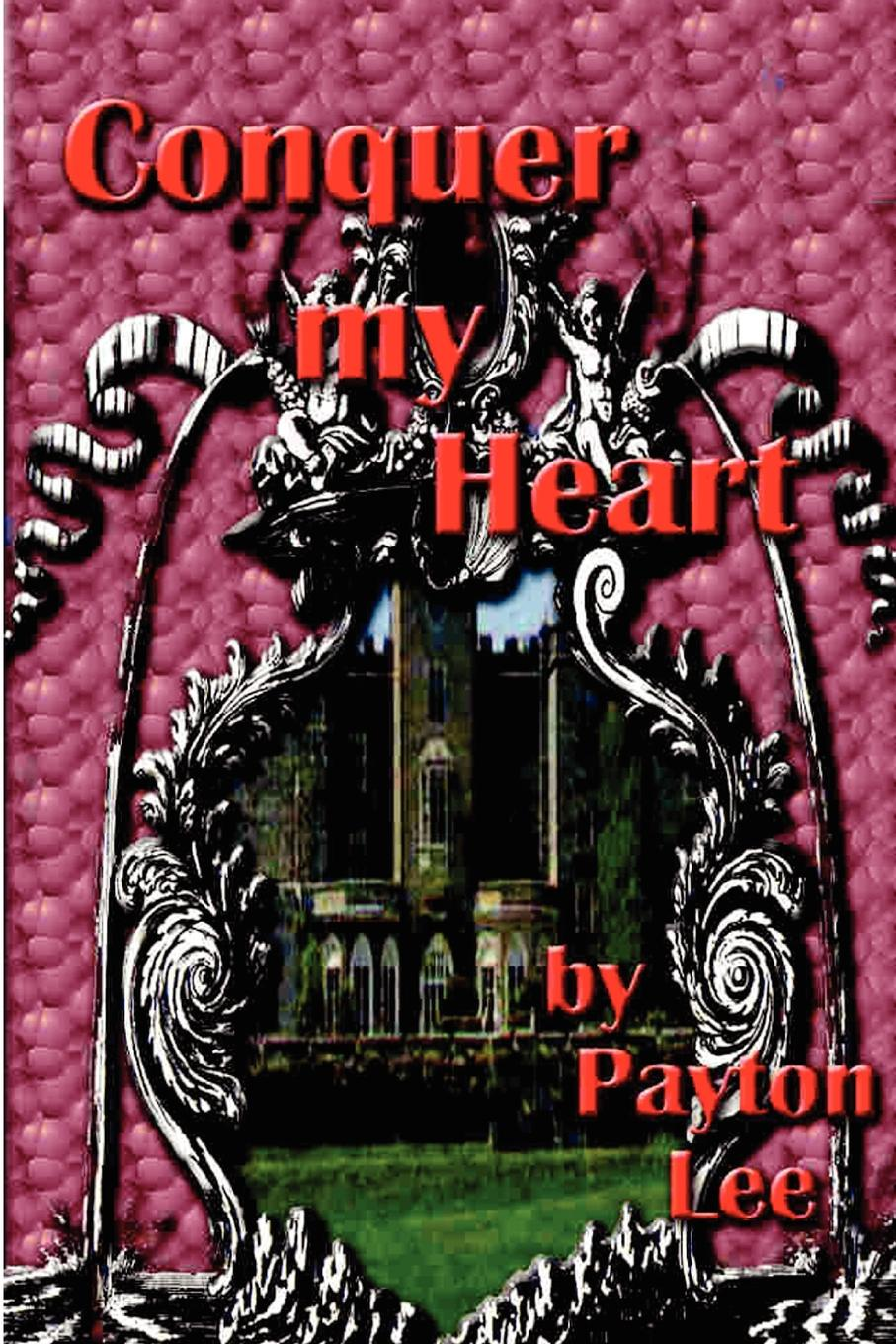 Payton Lee Conquer My Heart king s vincent b ред flight or fright