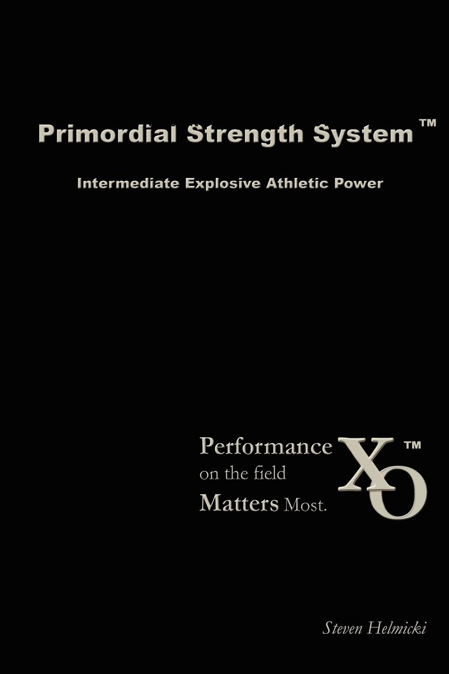 Steven Helmicki Primordial Strength System. Intermediate Explosive Power nina rae springfields the power of hope