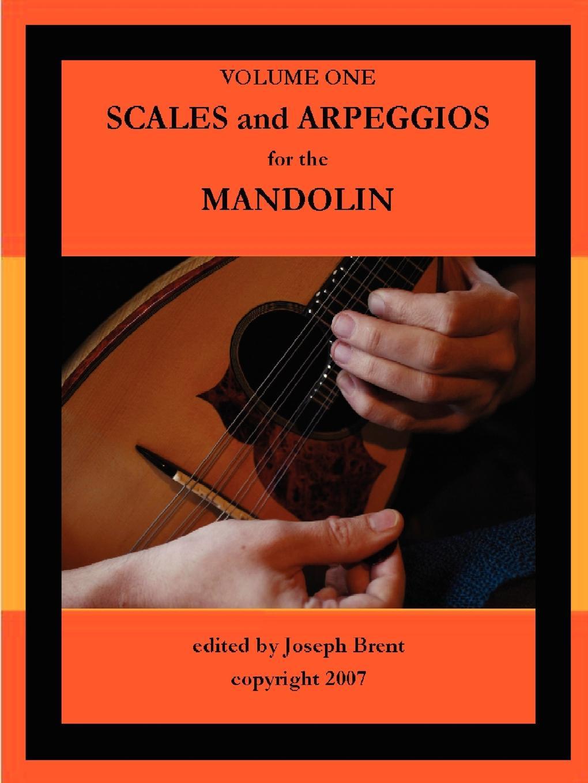 Joseph Brent Scales and Arpeggios For Mandolin joe mysak handbook for muni bond issuers