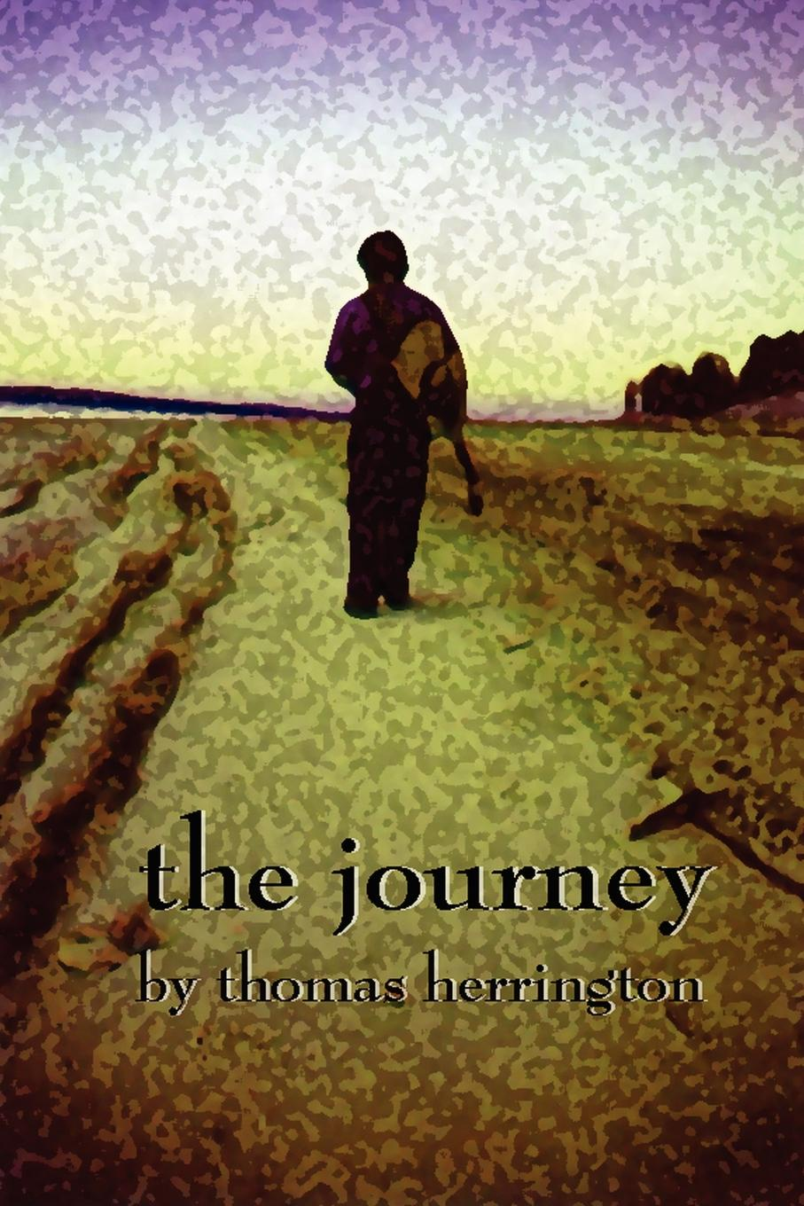 Thomas Herrington The Journey hadley milton stories about famous men and women of our great country containing the lives of almost fifty of our nations heroes and heroines