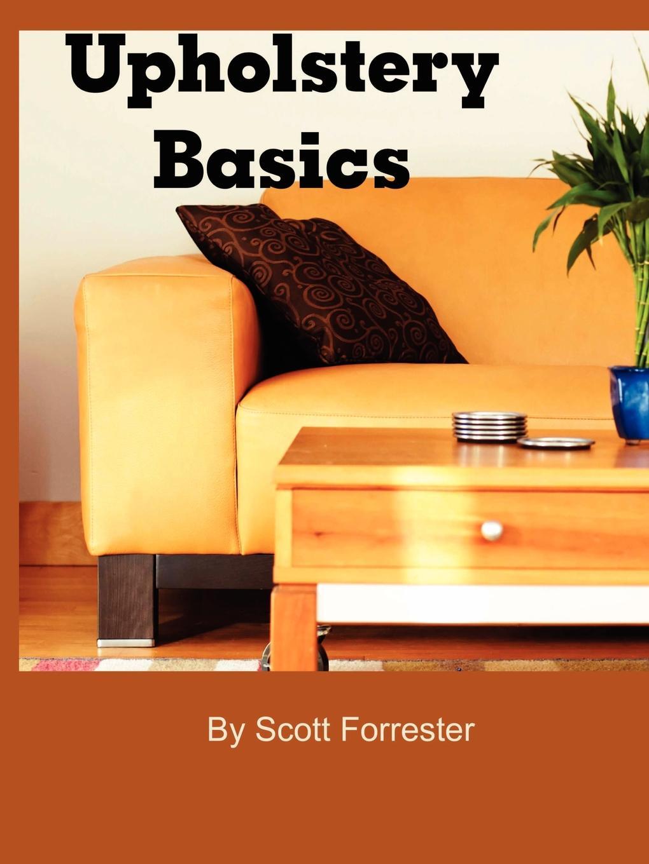 Scott Forrester Upholstery Basics rustic furniture basics